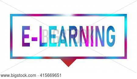 E-learning Speech Bubble Sign E-learning Sticker On White