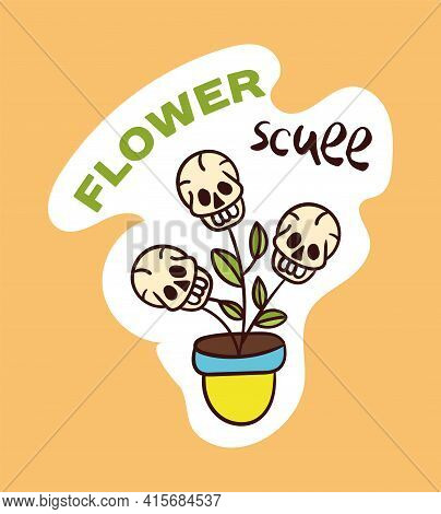 Colorful Flower Pot With Dead Skulls Sticker. Old School Style Of Art. Stylish Vintage Dead Drawing