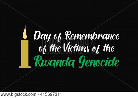 Day Of The Remembrance Of The Victims Of The Rwanda Genocide Vector Background Design
