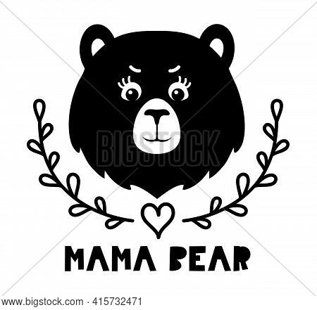 Face Of Mother Bear. Kids Vector Silhouette Illustration With Quote. Cute Mama Bear Design.
