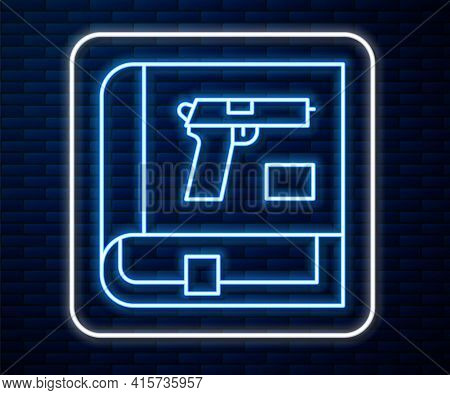 Glowing Neon Line Book With Pistol Or Gun Icon Isolated On Brick Wall Background. Police Or Military