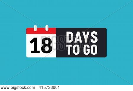 18 Days To Go Last Countdown Icon. Eighteen Days Go Sale Price Offer Promo Deal Timer, 18 Days Only