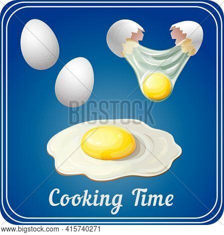 Time To Cook Banner. Good Morning, Egg Breakfast Or World Egg Day Poster Template. White Chicken Egg