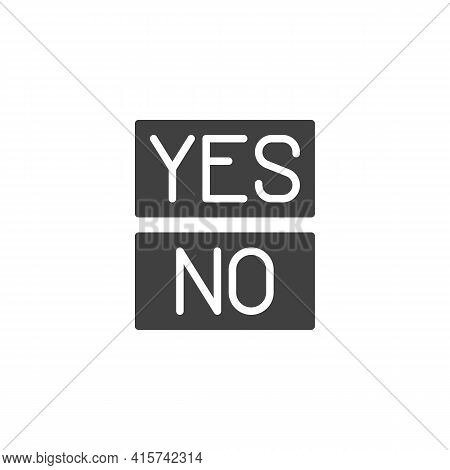 Yes And No Choice Vector Icon. Filled Flat Sign For Mobile Concept And Web Design. Yes Or No Feedbac