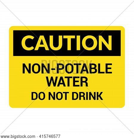 Non Potable Water Sign. Drinkable Faucet Forbidden Unsafe Water Symbol