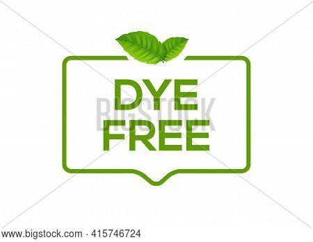 Dye Free Logo Icon. Artificial Color Dye Safe Symbol