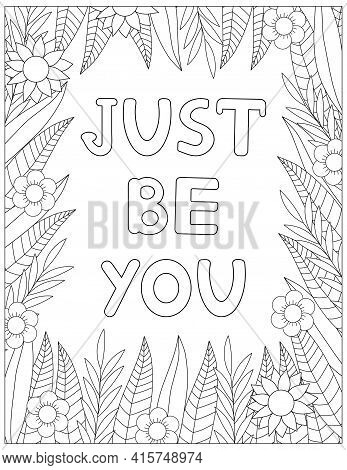 Just Be You. Quote Coloring Page. Affirmation Coloring. Vector Illustration.