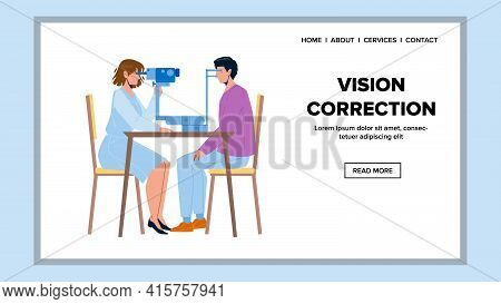 Vision Correction Operation Make Doctor Vector. Optometrist Making Patient Man Vision Correction Wit