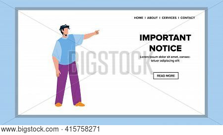Important Notice Man Raising Forefinger Vector. Young Businessman Pointing On Important Notice. Char