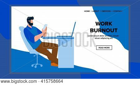 Work Burnout Stressed Man At Workplace Vector. Employee Work Burnout, Working On Smartphone And Comp
