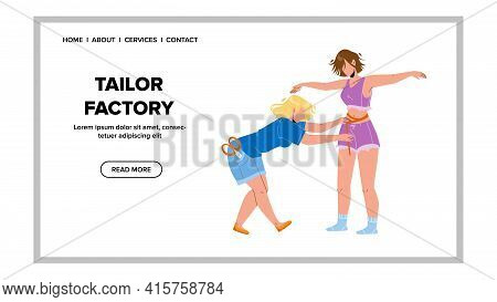 Tailor Factory Worker Measuring Model Sizes Vector. Seamstress Tailor Factory Employee Take Measurem