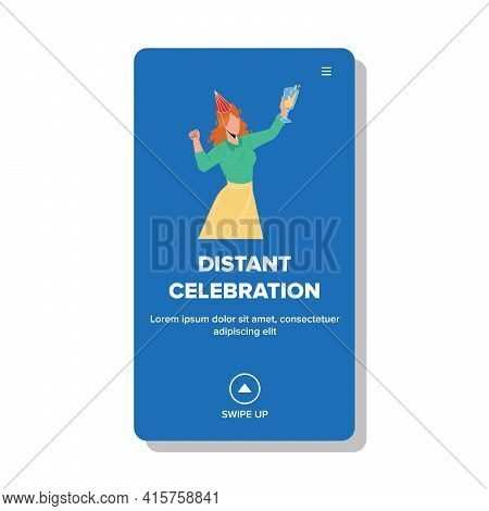 Distant Celebration Birthday Or Christmas Vector. Young Woman Holding Drink Glass In Hand Distant Ce