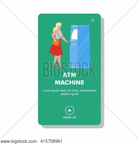Atm Machine Using Woman For Getting Cash Vector. Atm Machine Electronic Bank Equipment For Taking Mo