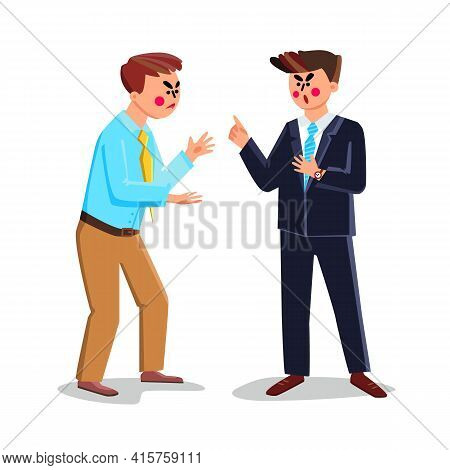 Business Quarrel Or Conflict Of Interest Vector. Businessmen Argue And Screaming With Each Other In
