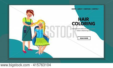Hairstylist Hair Coloring Woman Customer Vector. Hairdresser Hair Coloring Young Girl Client. Charac
