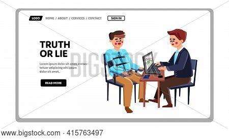 Truth Or Lie Examination Man On Polygraph Vector. Agent Testing Guy On Truth Or Lie, Special Digital