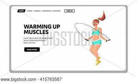 Warming Up Muscles Exercising Girl Athlete Vector. Young Woman Warming Up Muscles With Skipping Rope