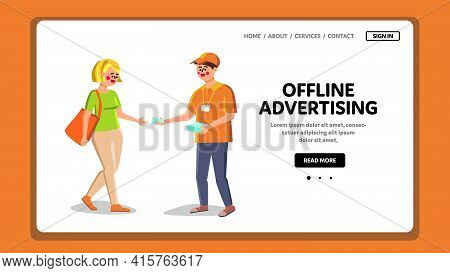 Offline Advertising, Worker Give Leaflet Vector. Offline Advertising Occupation Promoter On Street,