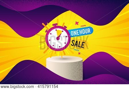 One Hour Sale Banner. Background With Podium Platform. Discount Sticker Shape. Special Offer Timer I