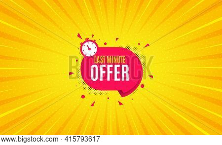Last Minute Sticker. Yellow Background With Offer Message. Hot Offer Chat Bubble Icon. Special Deal