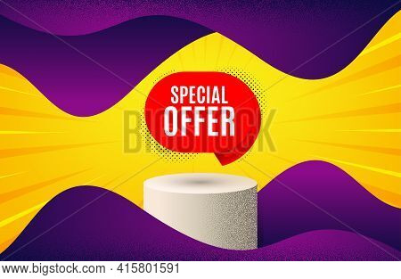 Special Offer Banner. Background With Podium Platform. Discount Sticker Shape. Sale Coupon Bubble Ic