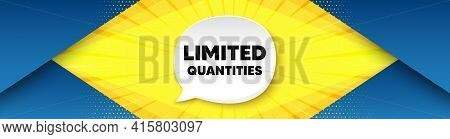 Limited Quantities Symbol. Background With Offer Speech Bubble. Special Offer Sign. Sale. Best Adver