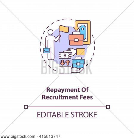 Repayment Of Recruitment Fees Concept Icon. Foreign Employee Salary. Income, Salary. Migrant Worker