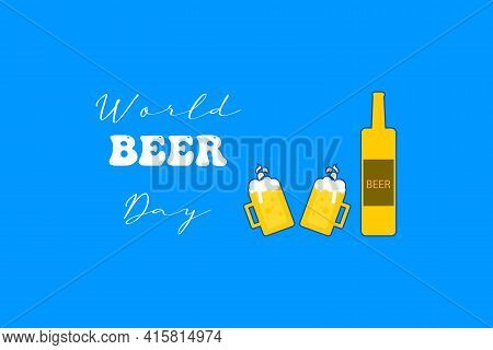Happy World Beer Day Horizonatal Banner With Cartoon Beer Glass Isolated On Blue Background. Interna