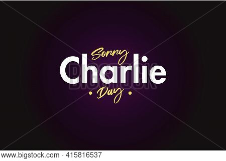 Sorry Charlie Day Vector  Background  Design. Pink And Black Combined Color Background. Social Media