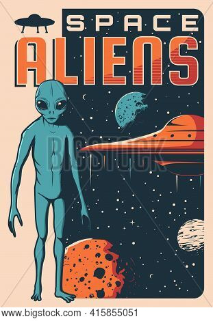 Space Aliens, Ufo Spaceship Retro Vector Banner. Humanoid Alien With Blue Skin And Big Eyes, Extrate