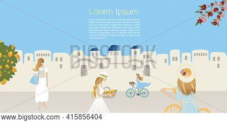 Travel Concept. Girls  Tourists In The Old Town On The Coast Abstract Place, Village  In Santorini,