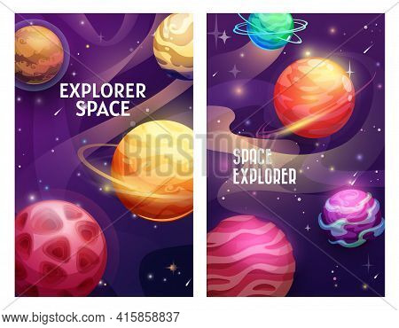 Space Explorer Vector Banners Of Cartoon Planets, Stars And Asteroids. Fantasy Alien Galaxy Universe