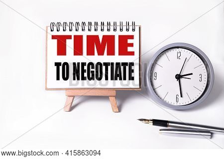 Time To Negotiate. Text On White Paper On White Background