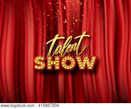 Vector Talent Show Banner, Poster, Gold Inscription On Red Curtain, Advertising Or Invitation