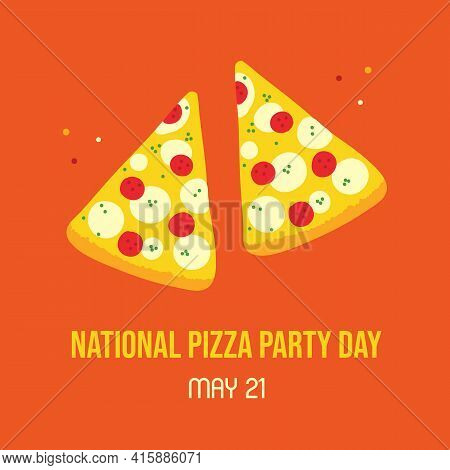 National Pizza Party Day Vector Cartoon Style Greeting Card, Illustration With Couple Of Pizza Slice