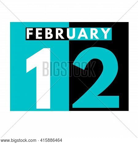 February 12 . Flat Daily Calendar Icon .date ,day, Month .calendar For The Month Of February
