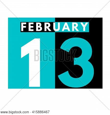 February 13 . Flat Daily Calendar Icon .date ,day, Month .calendar For The Month Of February