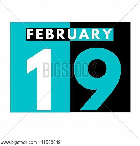 February 19 . Flat Daily Calendar Icon .date ,day, Month .calendar For The Month Of February
