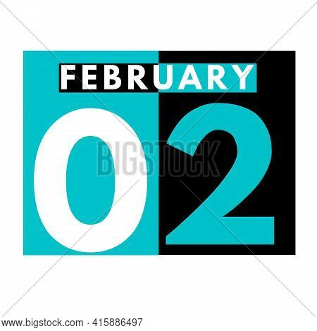 February 2 . Flat Daily Calendar Icon .date ,day, Month .calendar For The Month Of February