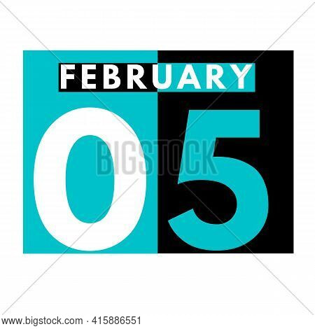 February 5 . Flat Daily Calendar Icon .date ,day, Month .calendar For The Month Of February