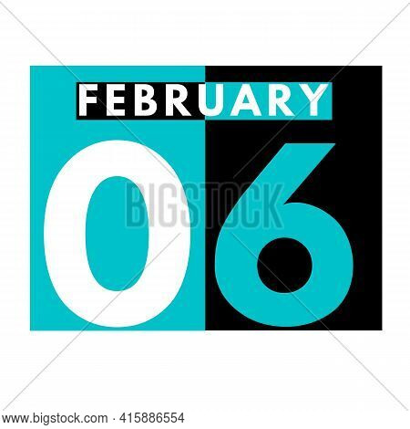February 6 . Flat Daily Calendar Icon .date ,day, Month .calendar For The Month Of February