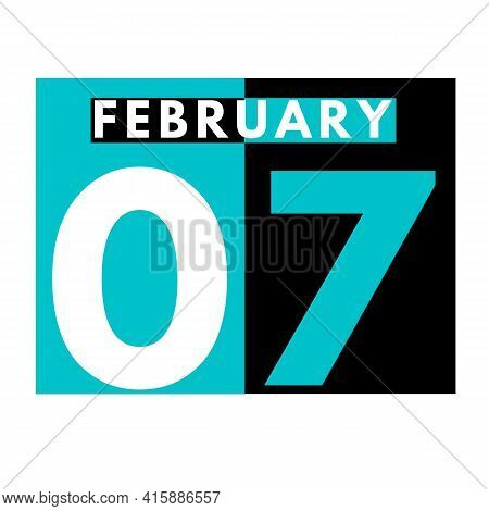 February 7 . Flat Daily Calendar Icon .date ,day, Month .calendar For The Month Of February