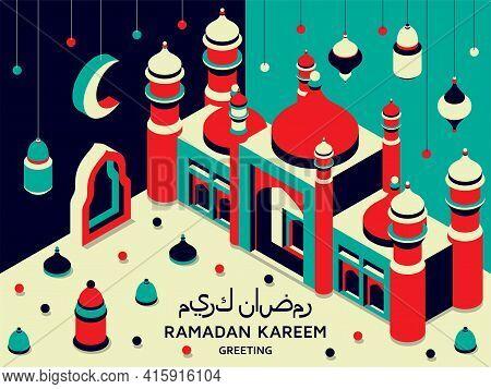 Ramadan Kareem Background Isometric. Islamic Arabic Mosque, Lanterns. Greeting Card. Translation Ram