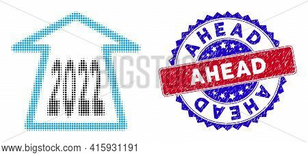 Pixel Halftone 2022 Ahead Arrow Icon, And Ahead Grunge Stamp Seal. Ahead Stamp Uses Bicolor Rosette