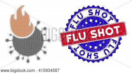 Pixel Halftone Fired Coronavirus Icon, And Flu Shot Unclean Stamp Seal. Flu Shot Stamp Seal Uses Bic