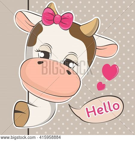 Cute Cartoon Peeping Out Cow Baby And Slogan Hello.
