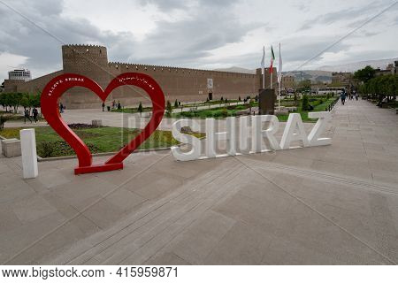 Shiraz, Iran - 04.18.2019: I Love Shiraz Sign In Front Of Castle Of Karim Khan. Iran, Persia.