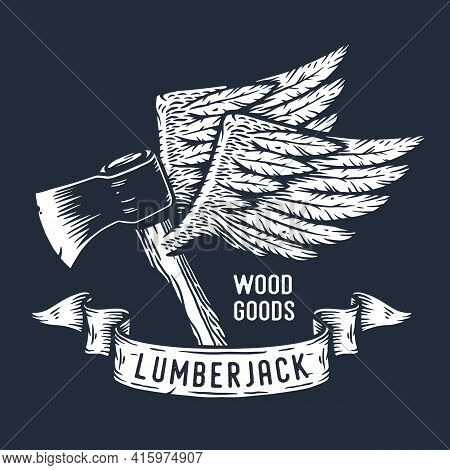Lumberjack Ax. Flying Hatchet Or Axe With Wings For Woodcutter And Axeman. Timberman Print