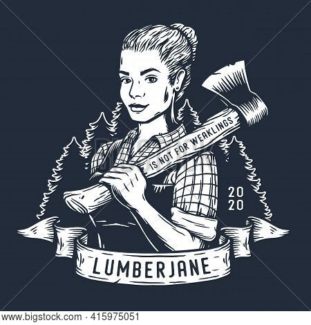 Lumberjack Woman Of Carpenter Or Female Axeman. Woodworker And Logger With Axe In Hand. Monochrome P