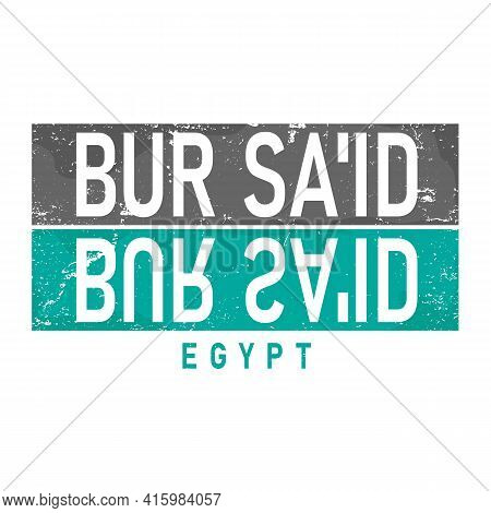 Bur Said Typography Design Vector, For T-shirt, Poster And Other Uses